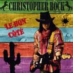 Christopher Bock, the Legend! Christopher Bock on line! Country, Folk, Blues & Rock – The Legend